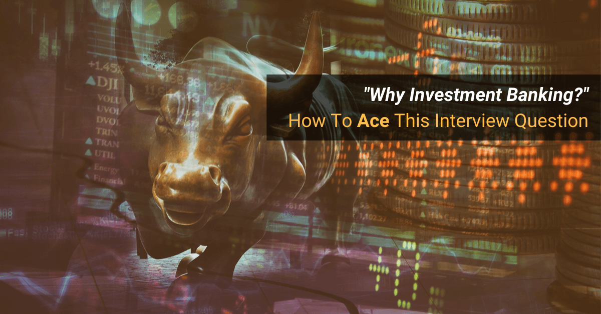 Why Investment Banking? Model Answer