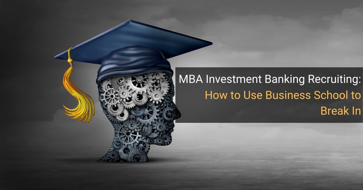 MBA Investment Banking Recruiting